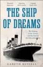 "The Ship of Dreams : The Sinking of the ""Titanic"" and the End of the Edwardian Era - Book"