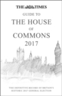 The Times Guide to the House of Commons 2017 : The Definitive Record of Britain's Historic 2017 General Election - Book