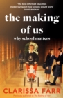 The Making of Us : Why School Matters - Book