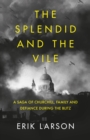 The Splendid and the Vile: A Saga of Churchill, Family and Defiance During the Blitz - eBook