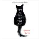 How to Live Like Your Cat - eAudiobook