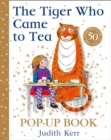 The Tiger Who Came to Tea Pop-Up Book : New Pop-Up Edition of Judith Kerr's Classic Children's Book - Book