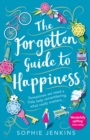 The Forgotten Guide to Happiness: The uplifting and unforgettable feel-good romance you need to read this summer - eBook