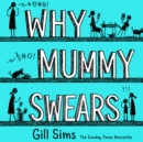 Why Mummy Swears : The Sunday Times Number One Bestseller - eAudiobook