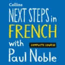 Next Steps in French with Paul Noble for Intermediate Learners - Complete Course : French Made Easy with Your 1 Million-Best-Selling Personal Language Coach - eAudiobook