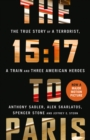 The 15:17 to Paris : The True Story of a Terrorist, a Train and Three American Heroes - Book