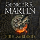 Fire and Blood: 300 Years Before A Game of Thrones (A Targaryen History) (A Song of Ice and Fire) - eAudiobook