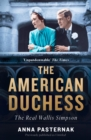 The American Duchess : The Real Wallis Simpson - Book