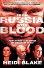 From Russia with Blood : Putin'S Ruthless Killing Campaign and Secret War on the West - Book