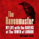 The Ravenmaster: My Life with the Ravens at the Tower of London - eAudiobook