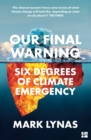 Our Final Warning : Six Degrees of Climate Emergency - Book
