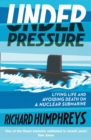 Under Pressure : Living Life and Avoiding Death on a Nuclear Submarine - Book