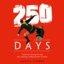 250 Days: Cantona's Kung Fu and the Making of Man U - eAudiobook