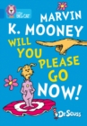 Marvin K. Mooney Will You Please Go Now! : Band 04/Blue - Book