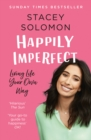 Happily Imperfect : Living Life Your Own Way - Book