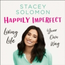 Happily Imperfect: Living life your own way - eAudiobook