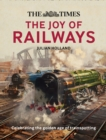 The Times: The Joy of Railways : Remembering the Golden Age of Trainspotting - Book