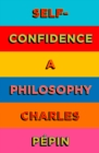 Self-Confidence : A Philosophy - Book