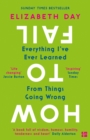 How to Fail: Everything I've Ever Learned From Things Going Wrong - eBook