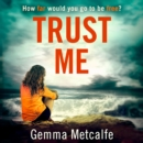 Trust Me: A gripping debut psychological thriller with a shocking twist! - eAudiobook