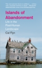 Islands of Abandonment : Life in the Post-Human Landscape - Book