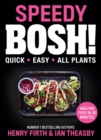 Speedy BOSH! : Over 100 Quick and Easy Plant-Based Meals in 30 Minutes - Book