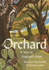 Orchard : A Year in England's Eden - Book