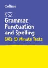 KS2 English Grammar, Punctuation and Spelling SATs 10-Minute Tests : For the 2020 Tests - Book