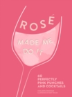 ROSE MADE ME DO IT : 60 Perfectly Pink Punches and Cocktails - Book