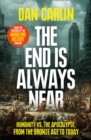 The End Is Always Near : Humanity vs the Apocalypse, from the Bronze Age to Today - Book