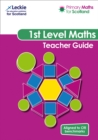 Primary Maths for Scotland First Level Teacher Guide : For Curriculum for Excellence Primary Maths - Book
