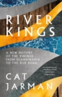 River Kings : A New History of Vikings from Scandinavia to the Silk Roads - Book