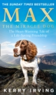 Max the Miracle Dog : The Heart-Warming Tale of a Life-Saving Friendship - Book