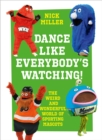 Dance Like Everybody's Watching! : The Weird and Wonderful World of Sporting Mascots - Book