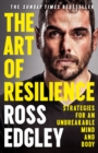 The Art of Resilience : Strategies for an Unbreakable Mind and Body - Book