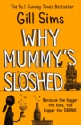 Why Mummy's Sloshed: The Bigger the Kids, the Bigger the Drink - eBook