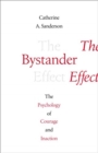 The Bystander Effect : The Psychology of Courage and Inaction - Book