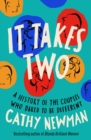 It Takes Two : A History of the Couples Who Dared to be Different - Book