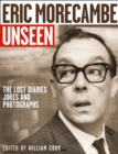 Eric Morecambe Unseen: The Lost Diaries, Jokes and Photographs - eBook