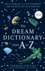 The Dream Dictionary from A to Z [Revised edition] : The Ultimate A-Z to Interpret the Secrets of Your Dreams - Book