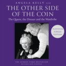 The Other Side of the Coin : The Queen, the Dresser and the Wardrobe - eAudiobook