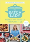 The Batch Lady: Healthy Family Favourites - Book
