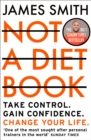 Not a Diet Book : Take Control. Gain Confidence. Change Your Life. - Book