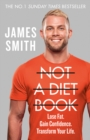 Not a Diet Book: Lose Fat. Gain Confidence. Transform Your Life. - eBook