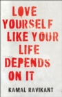 Love Yourself Like Your Life Depends on It - Book