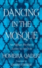 Dancing in the Mosque : An Afghan Mother's Letter to Her Son - Book