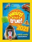 Weird but true! 2021 : Wild and Wacky Facts & Photos! - Book