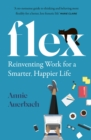 FLEX : Reinventing Work for a Smarter, Happier Life - Book