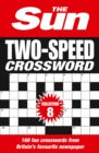 The Sun Two-Speed Crossword Collection 8 : 160 Two-in-One Cryptic and Coffee Time Crosswords - Book