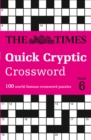 The Times Quick Cryptic Crossword Book 6 : 100 World-Famous Crossword Puzzles - Book